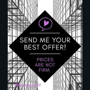 No Price Is Firm...I ♡ offers!